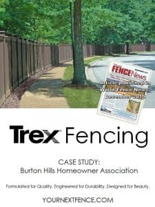 The front cover of a Case Study for Burton Hills HOA in Nashville Tennessee. The document describes how the HOA selected Trex Fencing to replace their existing wood fence.